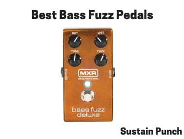 Bass Fuzz Pedals | 8 Best Fuzz Pedals for Bass (2019 Review)